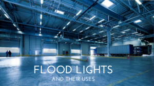 What are Flood Lights and Their Uses