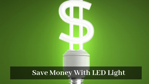 How Using LED Lights Can Help You Save Money